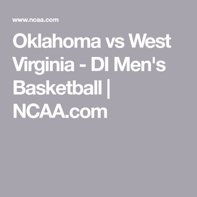 Oklahoma vs West Virginia - DI Men's Basketball | NCAA.com
