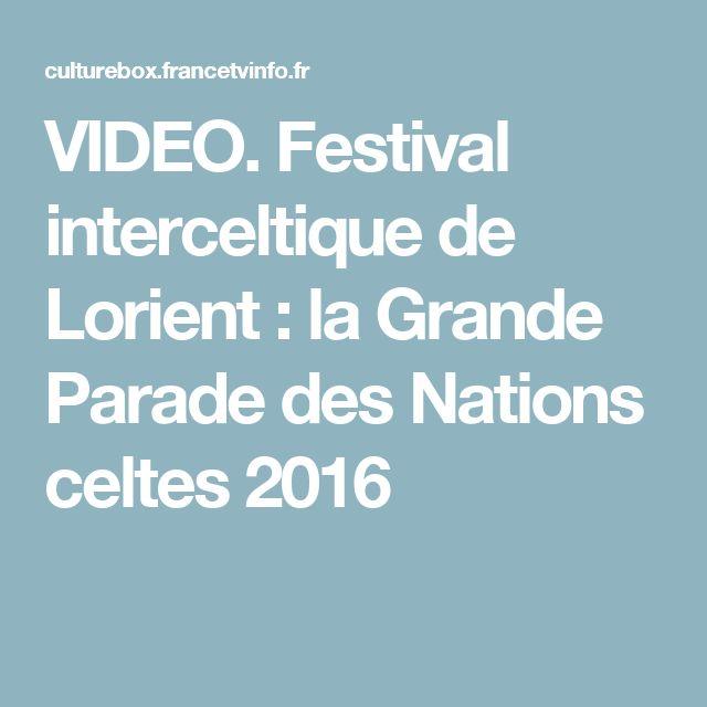 VIDEO. Festival interceltique de Lorient : la Grande Parade des Nations celtes 2016