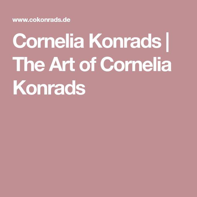 Cornelia Konrads | The Art of Cornelia Konrads