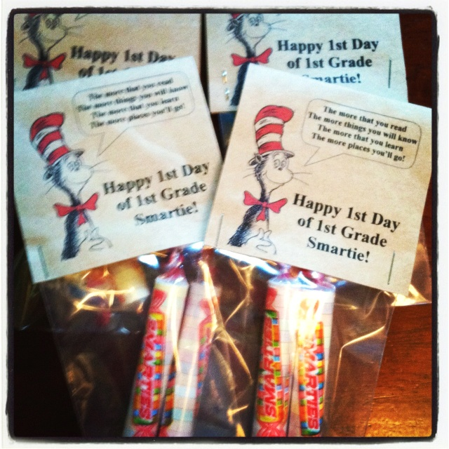 "Dr. Suess 1st day of school treats for class mates ""The MORE that you READ The more THINGS you will KNOW The MORE that you LEARN The more PLACES you'll GO!"" Good luck on your first day of school smartie!"