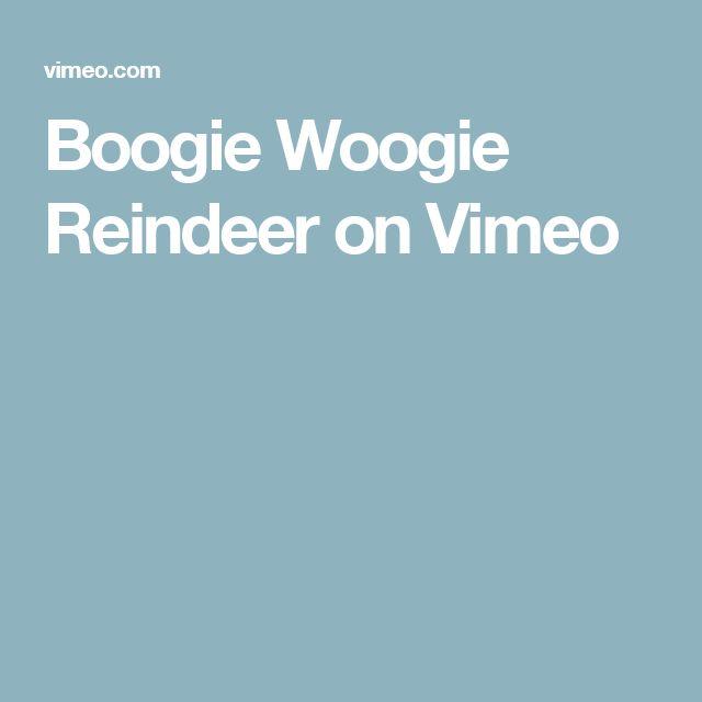 Boogie Woogie Reindeer on Vimeo