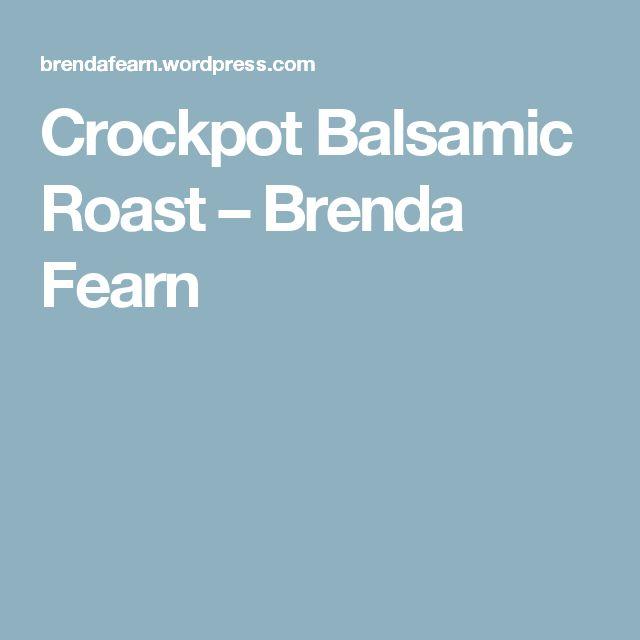 Crockpot Balsamic Roast – Brenda Fearn