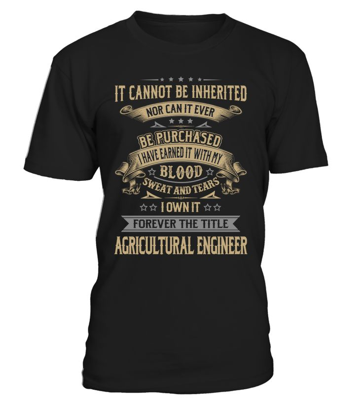Agricultural Engineer - I Own It Forever #AgriculturalEngineer
