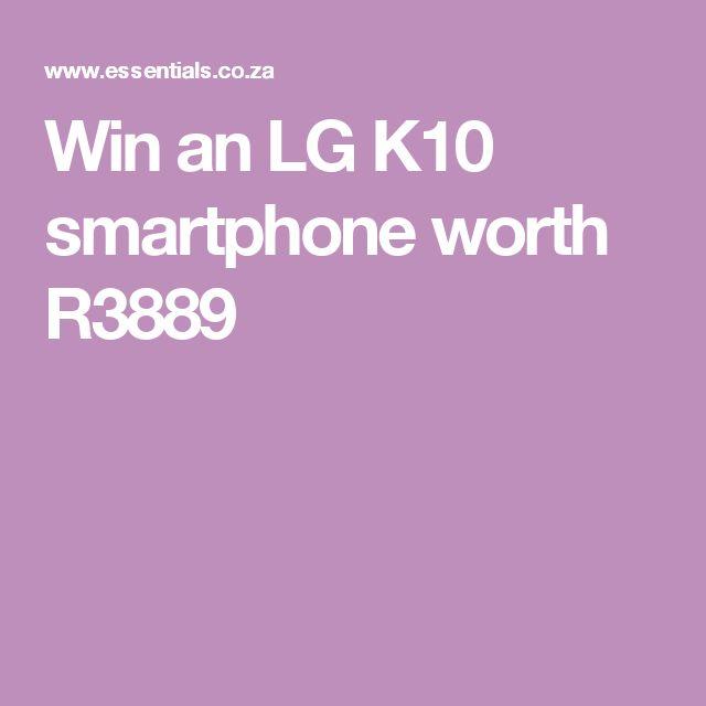 Win an LG K10 smartphone worth R3889
