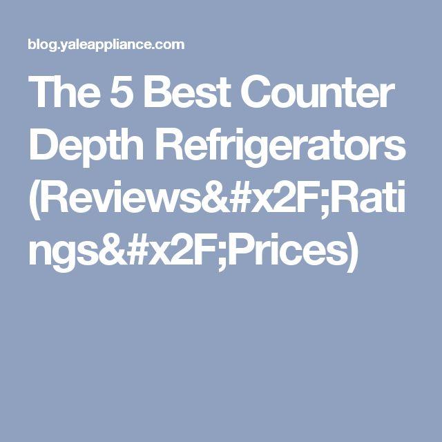 the 5 best counter depth - Best Counter Depth
