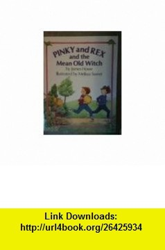 PINKY AND REX AND THE MEAN OLD WITCH (9780439114776) James Howe, Melissa Sweet , ISBN-10: 0439114772  , ISBN-13: 978-0439114776 ,  , tutorials , pdf , ebook , torrent , downloads , rapidshare , filesonic , hotfile , megaupload , fileserve
