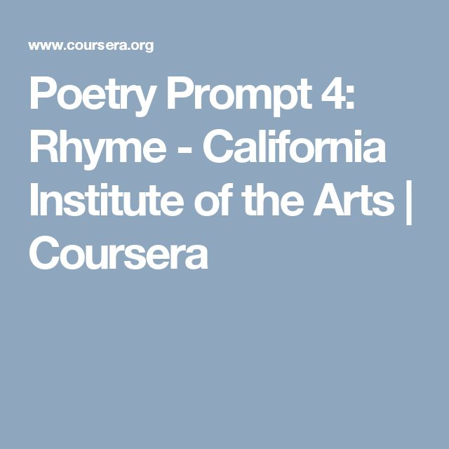 Poetry Prompt 4: Rhyme - California Institute of the Arts | Coursera