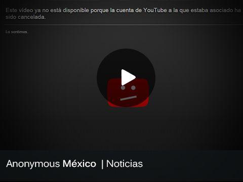 Vecindad Grafica: Youtube cierra canal de Anonymous Mexico