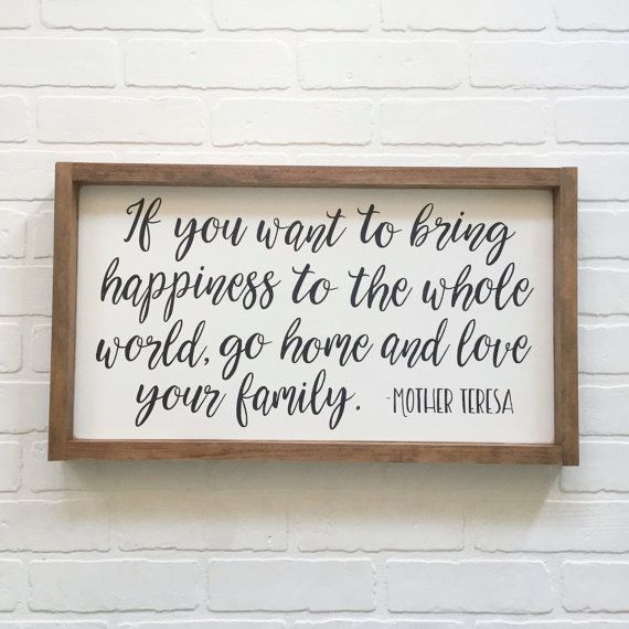 13x24 Mother Teresa quote. Love your family. BACKGROUND: distressed white…