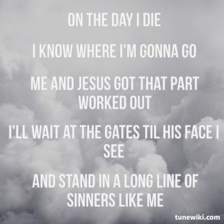 Lyric picture I made...Sinners Like Me by Eric Church