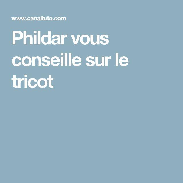 Phildar vous conseille sur le tricot