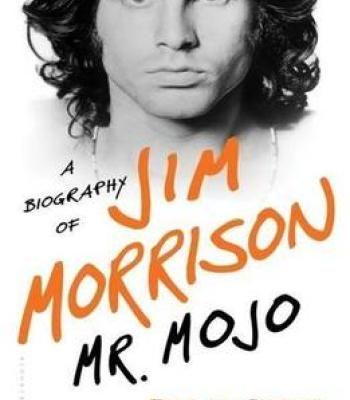 Mr. Mojo: A Biography Of Jim Morrison PDF