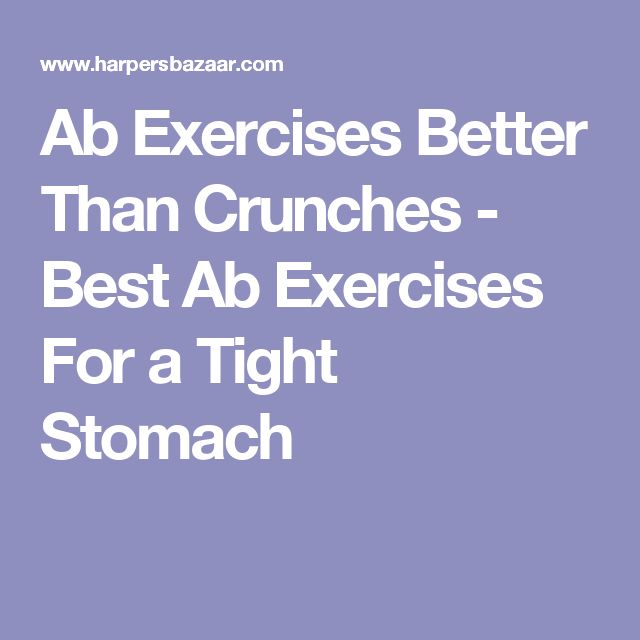 Ab Exercises Better Than Crunches - Best Ab Exercises For a Tight Stomach