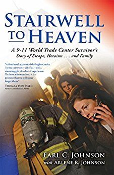 Stairwell To Heaven: A 9-11 World Trade Center Survivor's Story of Escape, Heroism...and Family by [Johnson, Earl]