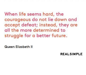 Inspiring words from Queen Elizabeth II.