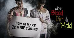 """Want your homemade zombie costume to look legit? Check out this guide to """"zombifying"""" old clothing with rips, bloodstains, dirt, mold, and gore."""
