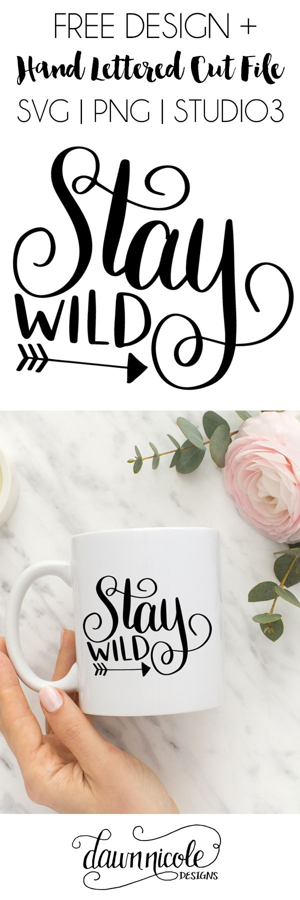 "FREEBIE! Hand Lettered ""Stay Wild"" Cut File (SVG, Studio3, PNG) 