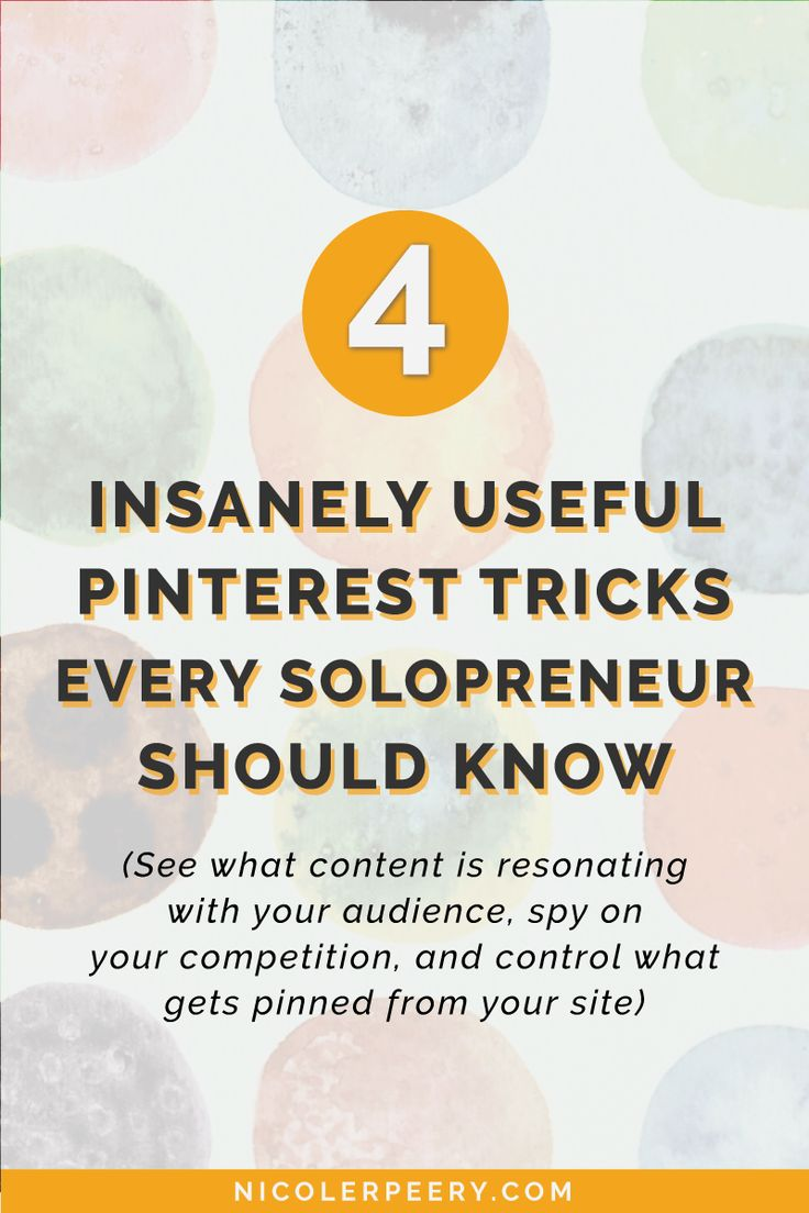 Click through to learn 4 insanely useful Pinterest tricks for solopreneurs. Learn how to see what content resonated with your audience, spy on your competition, and control what gets pinned from your site. via @nicolerpeery