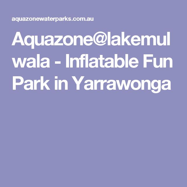 Aquazone@lakemulwala - Inflatable Fun Park in Yarrawonga