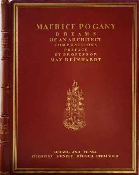 """Cover and spine of the 1926 book """"Dreams of an Architect"""" with 50 drawings by Hungarian architect Moric Pogany.  Published in Hungarian, English, and German editions, the book contained a foreword by Max Reinhardt."""