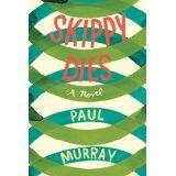 Skippy Dies: A Novel (Kindle Edition)By Paul Murray
