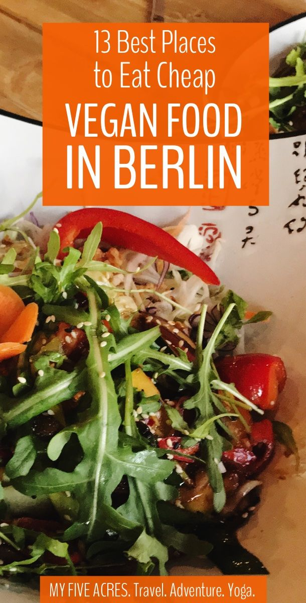 Best Vegan Restaurants In Berlin For Cheap Eats Vegan Restaurants Best Vegan Restaurants Vegan Travel