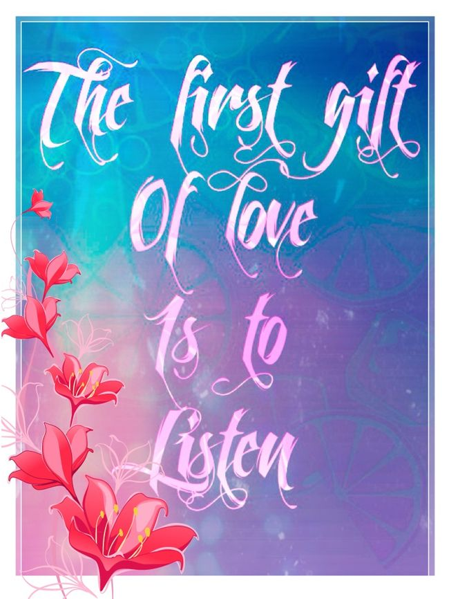 """""""The first gift of love is to listen"""" Powerful insight!"""