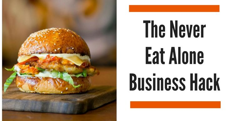 Build your net worth by building your network … over lunch with the never eat alone business hack.