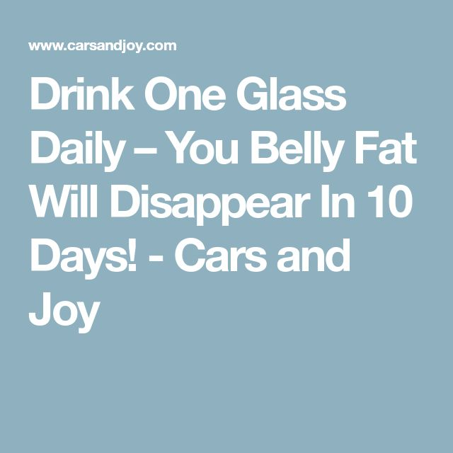 Drink One Glass Daily – You Belly Fat Will Disappear In 10 Days! - Cars and Joy
