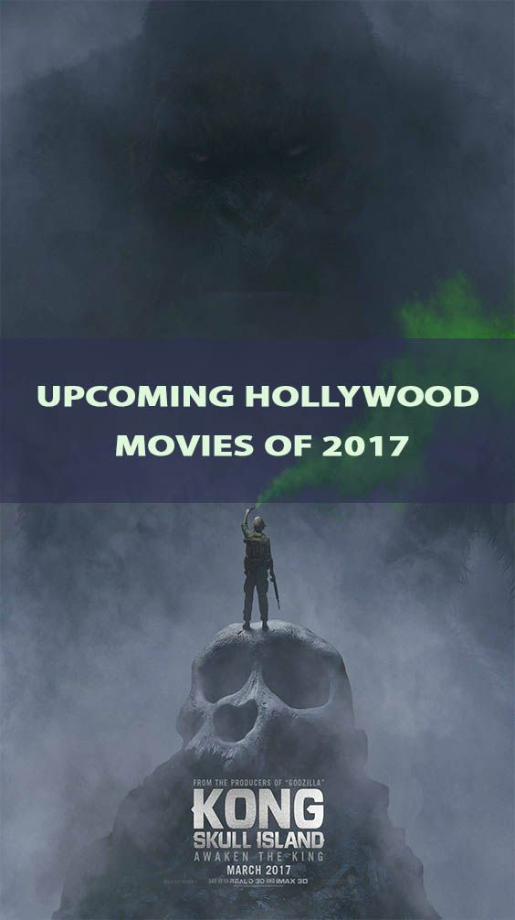 Top 30 2017 Most Awaited Upcoming Hollywood Movies