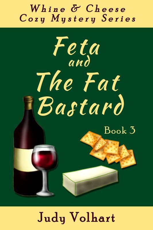 Feta and the Fat Bastard by Judy Volhart