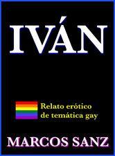 Iván: Relato erótico de temática gay https://itunes.apple.com/es/book/ivan/id947316483?mt=11 #sexogay #joven #hotboys #guapo #desfase #delgado #gym #gimnasio #ebook #iTunes  #gay #sexy #pelos #peludos #osotes #corrida #homo #homoerótico #lectura #hombres #masturbación #sexo #iBooks  #colección #pajas #bareback #calentón #erótico #eróticagay #relatoerótico #guarromántico #hermanos #romántica #relatogay