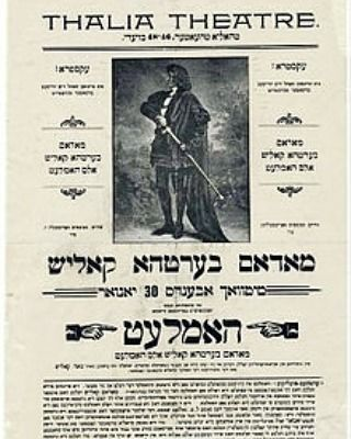 Remembering Bertha Kalich grande dame of Yiddish Theatre born May 17 1974. Placard shows her as Hamlet @ the Thalia Theatre (wiki commons)