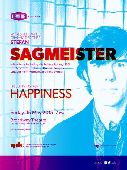 """Stefan Sagmeister """"Happiness"""" poster  Designer: Michael Dymund, Silent Queue Design, Saskatoon, SK Printer: Henry van Seters, Novatex Serigraphics Inc. Ink: Sun Chemicals Rev inks - Process Yellow, Process Magenta and Process Cyan with Spot Gloss Clear Paper: Via Linen Bright White 80 lb Cover $30 plus shipping"""