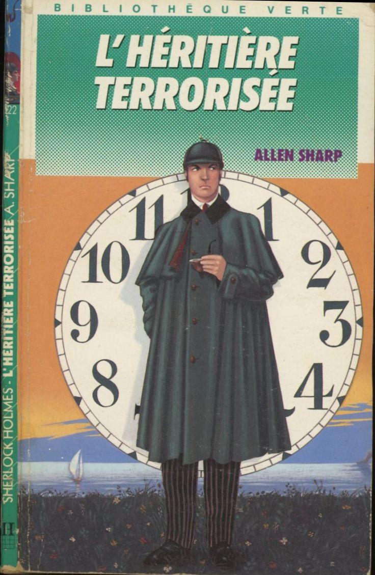 Louis Constantin -L'Héritière terrorisée série Sherlock Holmes , Allen Sharp, Hachette Bibliothèque Verte 1990