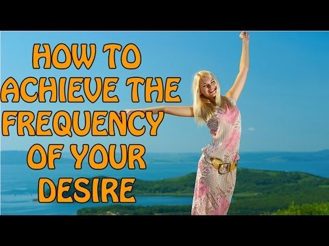 ▶ Abraham Hicks - How to achieve the frequency of your desire - YouTube