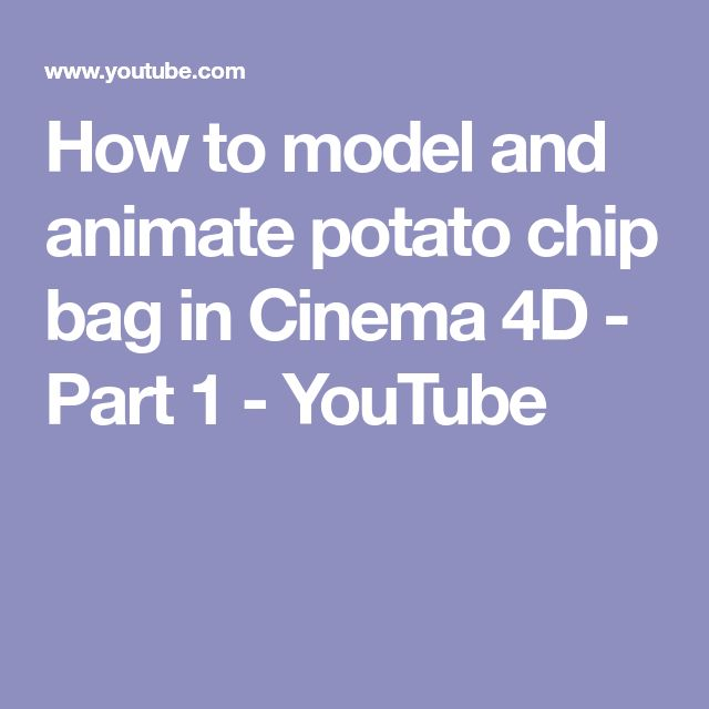 How to model and animate potato chip bag in Cinema 4D - Part 1 - YouTube