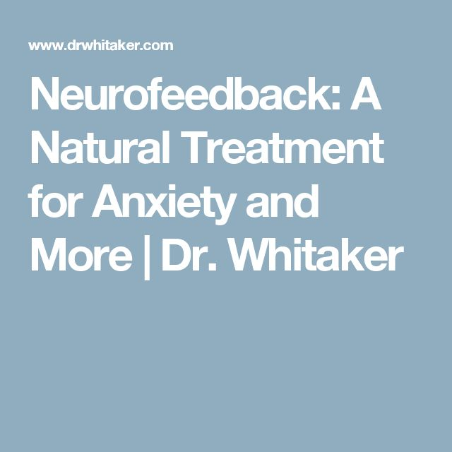 Neurofeedback: A Natural Treatment for Anxiety and More | Dr. Whitaker