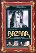 Bazaar (1982), a Sagar Sarhadi film starring Smita Patil, Naseeruddin Shah, Farooq Shaikh and Supriya Pathak