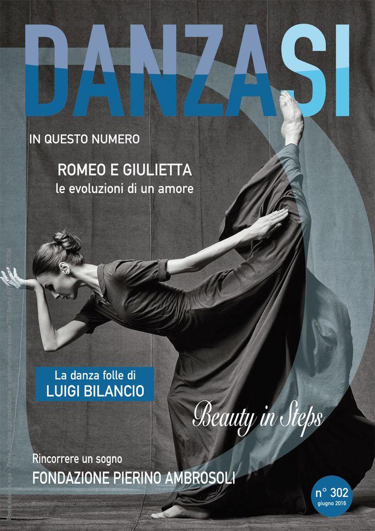DanzaSì n. 302 di maggio 2016. Leggi l'anteprima! http://www.danzasi.it/scopri-numero-giugno-danzasi/