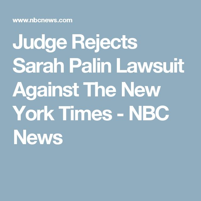 Judge Rejects Sarah Palin Lawsuit Against The New York Times - NBC News
