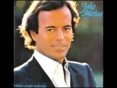 Julio Iglesias minhas canções preferidas