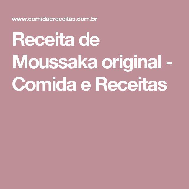 Receita de Moussaka original - Comida e Receitas