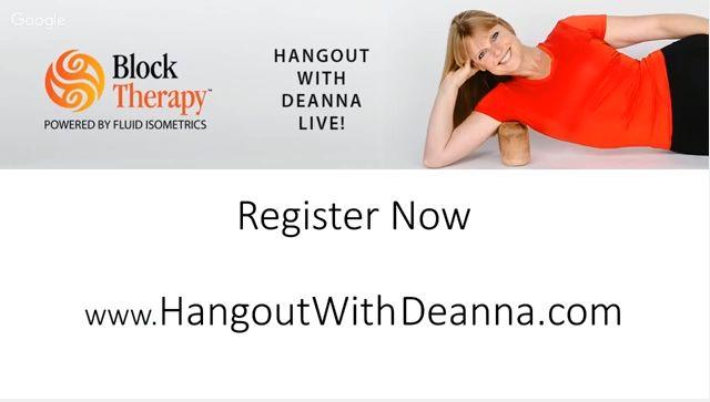 www.21dayswithdeanna.com Hangout with Deanna Hansen & Block Therapy Powered By Fluid Isometrics www.hangoutwithdeanna.com