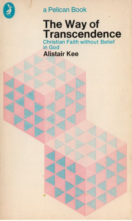 The Way of Transcendence: Christian Faith Without Belief in God | Alistair Kee | 1971