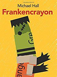 Frankencrayon – Picture This! Teaching with Picture Books