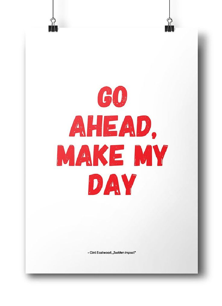 "Movie quotes series: ""Go ahead, make my day"" - Clint Eastwood, Sudden Impact"