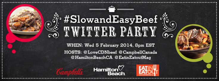 Join our #SlowandEasyBeef Twitter Party on Wed February 5, 2014 8pm E with Canadian Beef, Campbell's, Hamilton Beach and Eat in Eat out Magazine http://twubs.com/SlowandEasyBeef  #LoveCDNBeef