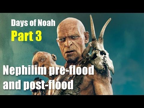 Days of Noah part 3! Nephilim pre-flood and post-flood explained!