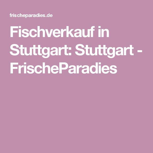 Fischverkauf in Stuttgart: Stuttgart - FrischeParadies